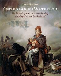 Onze slag bij Waterloo - Louis Ph. Sloos (ISBN 9789460042089)