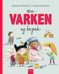 Een varken op bezoek - Johanna Thydell, Charlotte Ramel (ISBN 9789044822663)