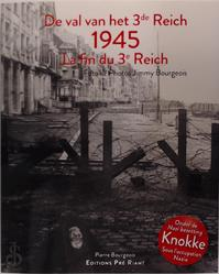 DE VAL VAN HET 3de REICH 1945 - Pierre Bourgeois (ISBN 9782960143317)