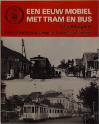 Een eeuw mobiel met tram en bus - Eric Keutgens (ISBN 9789063041014)