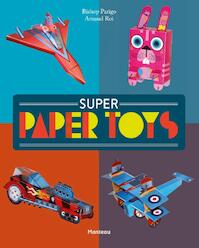 Super paper toys - Bishop Parigo, Arnaud Roi (ISBN 9789002257957)