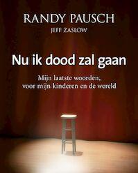 Nu ik dood zal gaan - Randy Pausch, Amp, Jeffrey Zaslow (ISBN 9789022549735)