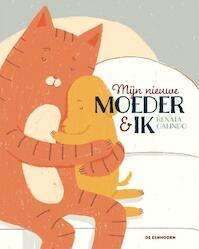 Mijn nieuwe moeder en ik - Renate Galindo (ISBN 9789462911277)