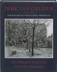 Dirk van Gelder 1907-1990 - S. Adam, A. van der T.M. / Noort-van Gelder Eliens (ISBN 9789040084089)