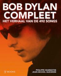 Bob Dylan compleet - Het verhaal van de 492 songs - Philippe Margotin, Jean-Michel Guesdon (ISBN 9789462581548)