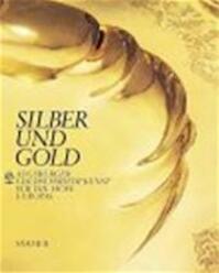 Silber und Gold - Reinhold Baumstark, Helmut Seling (ISBN 9783777462905)