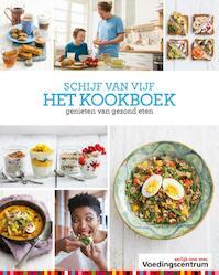 Uit de keuken van de Schijf van Vijf - Stichting Voedingscentrum Nederland (ISBN 9789051770681)