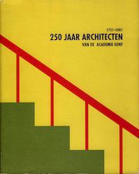 250 jaar Architecten Academie Gent - Patrick Viaene (ISBN 9789080560420)