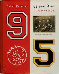 95 jaar Ajax, 1900-1995 - Evert Vermeer (ISBN 9789024523641)