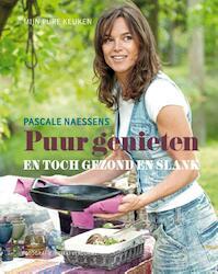 Puur genieten en toch gezond en slank - Pascale Naessens (ISBN 9789401402200)