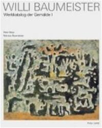 Willi Baumeister - Peter Beye, Felicitas Amp, Baumeister (ISBN 9783775709361)