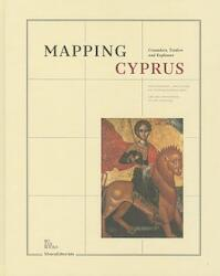 Mapping Cyprus - Crusaders, Traders and Explorers - (ISBN 9788836623709)
