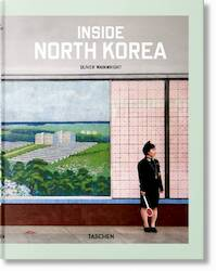 Inside North Korea - Oliver Wainwright (ISBN 9783836572217)