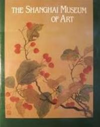 The Shanghai Museum of Art - Shen (ed. Zhiyu (ISBN 9780810916463)
