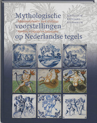 Mythologische voorstellingen op Nederlandse tegels - Jan Pluis, Reinhard Stupperich (ISBN 9789059970908)
