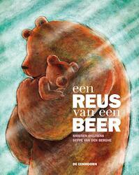 Een reus van een beer - Kristien Dieltiens (ISBN 9789058389978)