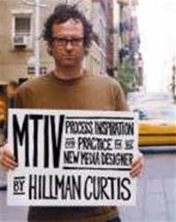 MTIV: Making the Invisible Visible - Hillman Curtis (ISBN 9780735711655)