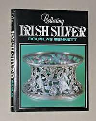 Collecting Irish silver, 1637-1900 - Douglas Bennett (ISBN 9780285626225)