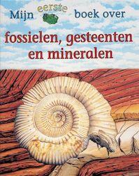 Mijn eerste boek over fossielen, gesteenten en mineralen - C. Pellant (ISBN 9789025732509)