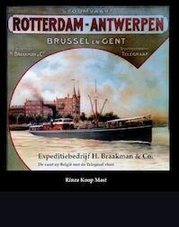 Expeditiebedrijf H. Braakman en Co(1811-1988) - Rinze Mast (ISBN 9789086161225)