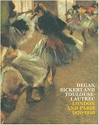 Degas, Sickert and Toulouse-Lautrec - Anna Gruetzner Robins, Richard Thomson (ISBN 9781854375483)
