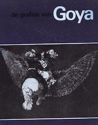 De grafiek van Goya - Francisco Goya, Dieuwke de Hoop Scheffer, D. de Hoop Scheffer (Mevrouw.), Rijksmuseum (Netherlands). Rijksprentenkabinet