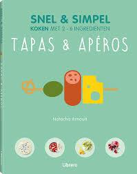 Tapas & Apéros - Snel & Simpel - Natacha Arnoult (ISBN 9789463590372)
