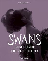 Swans: Legends of Jet Society - Nicholas Foulkes (ISBN 9781614281283)