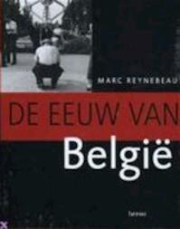 De eeuw van België - Marc Reynebeau (ISBN 9789020936896)