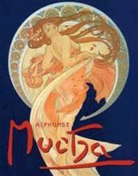 Alphonse Mucha - Sarah Mucha, Ronald F. Lipp, Victor Arwas, Willem Oorthuizen, Alphonse Mucha (ISBN 9789059470392)