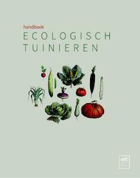 Handboek ecologisch tuinieren - Geert Gommers, Frank Petit-Jean, Greet Tijskens (ISBN 9789081612890)