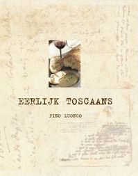 Eerlijk Toscaans - Pino Luongo, Andrew Friedman, Marta Pulini, Frederike Plaggemars, Nienke Noorman, Textcase (ISBN 9789043904568)