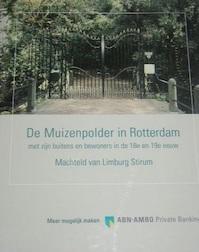 De Muizenpolder in Rotterdam met zijn buitens en bewoners in de 18e en 19e eeuw - Limburg Stirum van Machteld (ISBN 9789070874322)