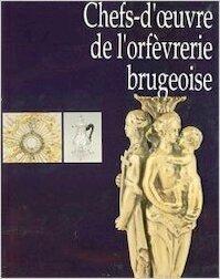 Chefs-d'oeuvre de l'orfevrerie brugeoise - Molle (ISBN 9789074377102)