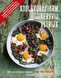 De Real Meal Revolutie - Tim Noakes, Jonno Proudfoot, Sally-Ann Creed (ISBN 9789045037189)
