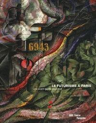 Le futurisme à Paris - Didier Ottinger (ISBN 9782844263599)