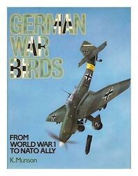 German War Birds from World War 1 to NATO Ally - Kenneth Munson (ISBN 9781850790440)