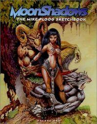 Moonshadows Volume One : The Mike Ploog Sketchbook - Michael Ploog, Mike Ploog (ISBN 9780865620087)