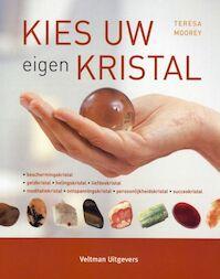 Kies uw eigen kristal - Teresa Moorey (ISBN 9789059206533)