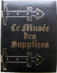Le musée des supplices - Roland Villeneuve