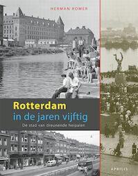 Rotterdam in de jaren vijftig - Herman Romer (ISBN 9789059941588)