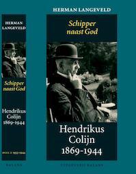Schipper naast God- Hendrikus Colijn 1869-1944 - H. Langeveld (ISBN 9789050187176)