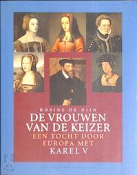 De vrouwen van de keizer - M. Rosine De Dijn (ISBN 9789058480132)