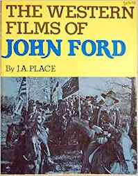 The Western films of John Ford - J.A. Place (ISBN 9780806504452)