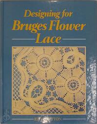 Designing for Bruges flower lace - Edna Sutton (ISBN 9780852196892)