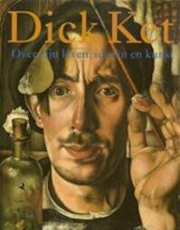 Dick Ket - Alied Ottevanger, Dick Ket, Mieke Mekkink, Gemeentemuseum Arnhem (ISBN 9789040096990)
