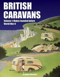 British Caravans - Volume 1: Makes founded before World War II - Roger Ellesmere (ISBN 9781906133467)