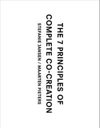 The 7 principles of complete co-creation - Stefanie Jansen, Maarten Pieters (ISBN 9789063694739)