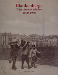 Blankenberge - Zijn vissersverleden 1850 - 1950 - Danny De Soete (ISBN 9076297304)