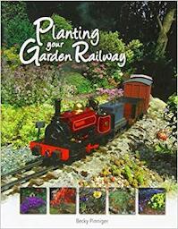 Planting Your Garden Railway - Becky Pinniger (ISBN 9781902827254)